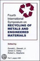 Fourth International Symposium on Recycling of Metals and Engineered Materials
