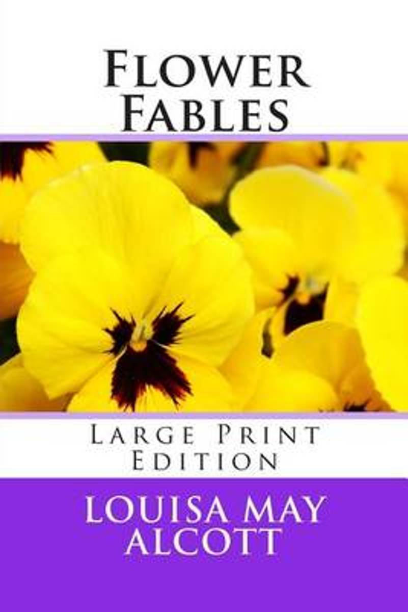 Flower Fables - Large Print Edition