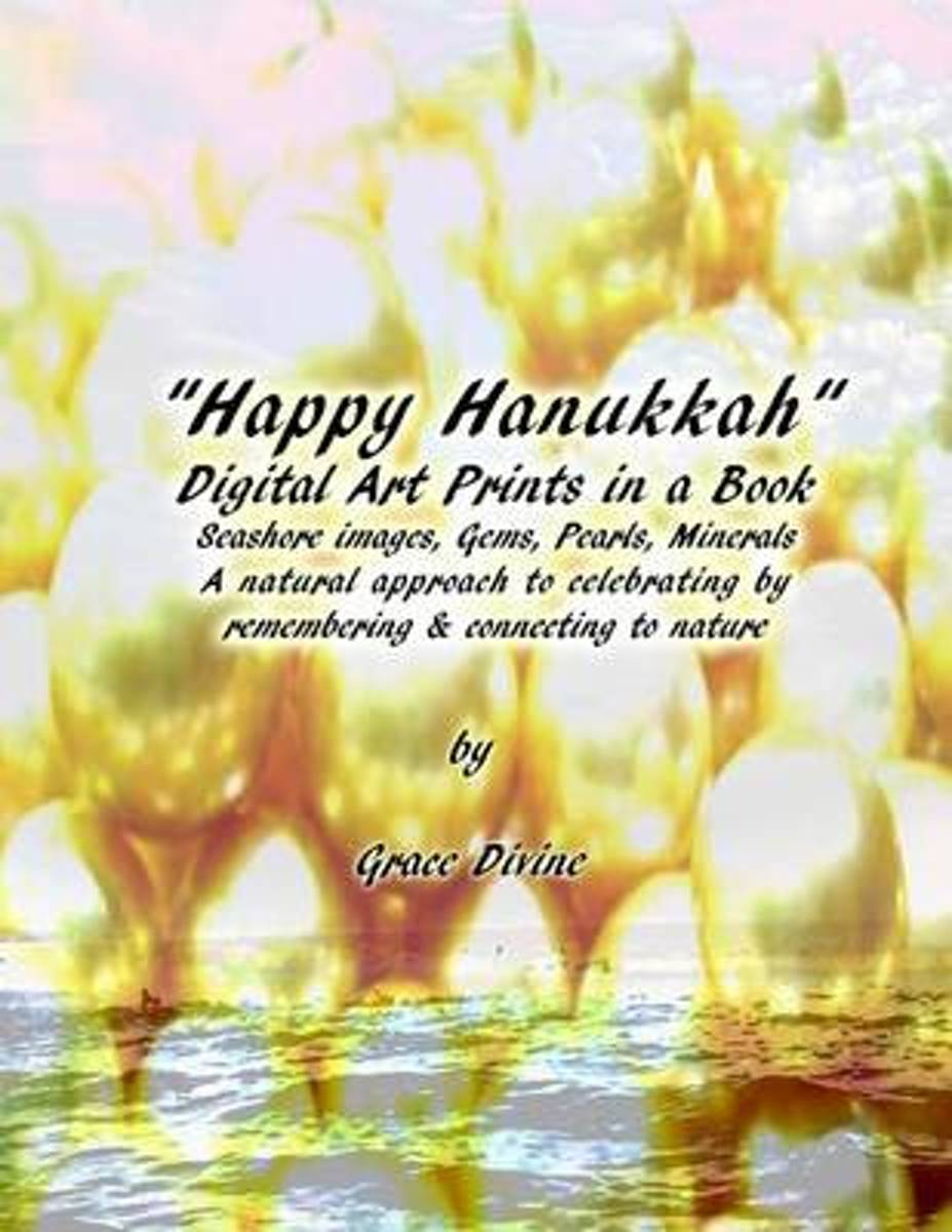 Happy Hanukkah Digital Art Prints in a Book Seashore Images, Gems, Pearls, Minerals a Natural Approach to Celebrating by Remembering & Connecting to Nature