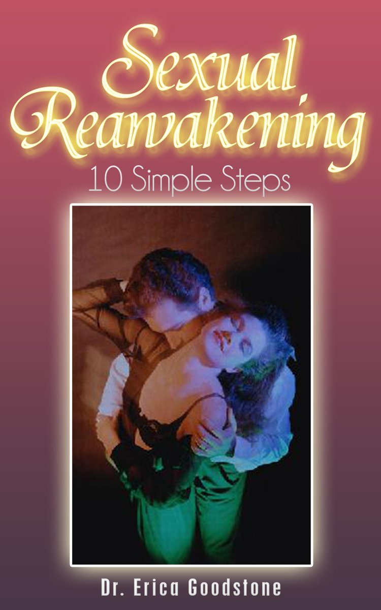 Sexual Reawakening, Ten Simple Steps