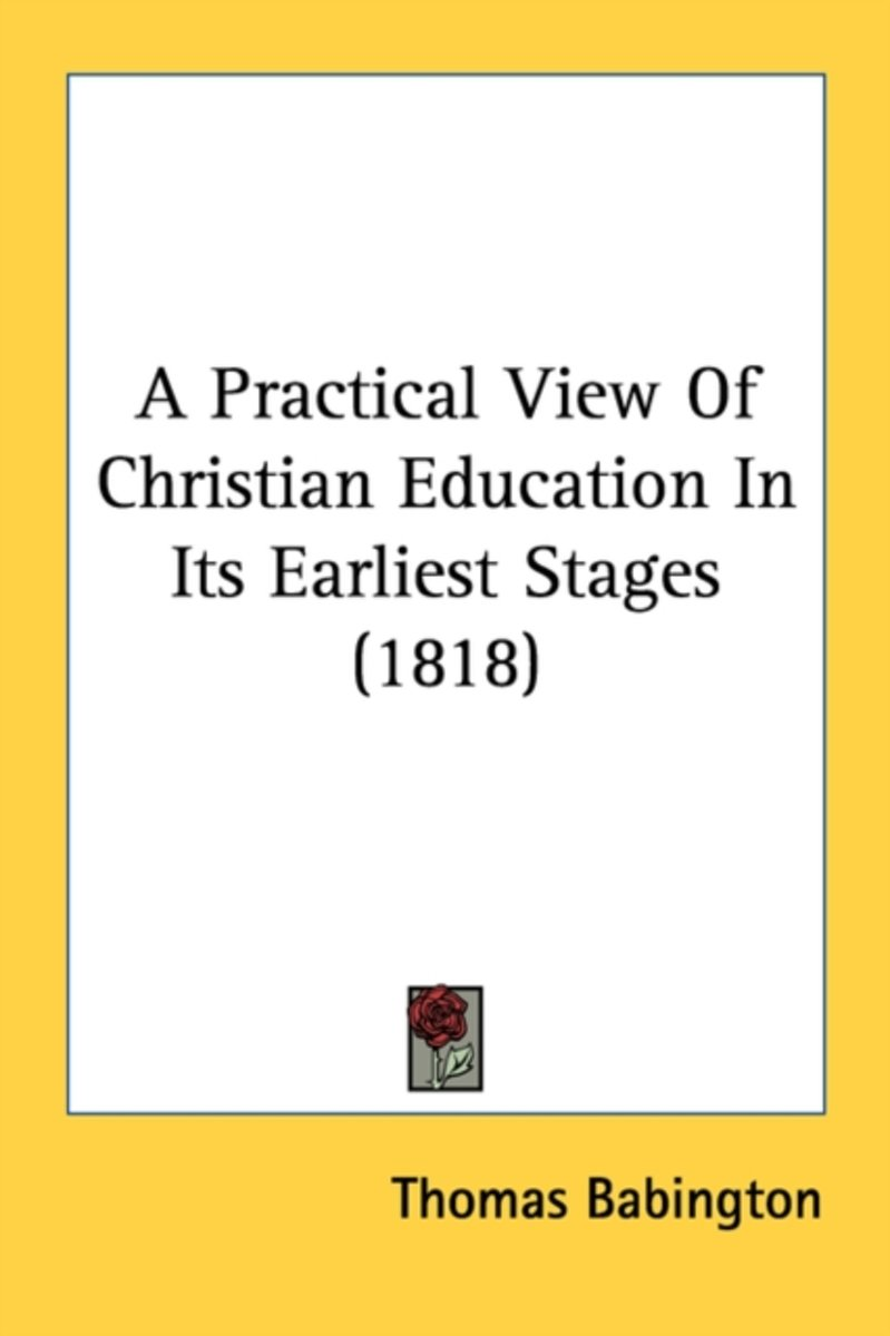 A Practical View of Christian Education in Its Earliest Stages (1818)