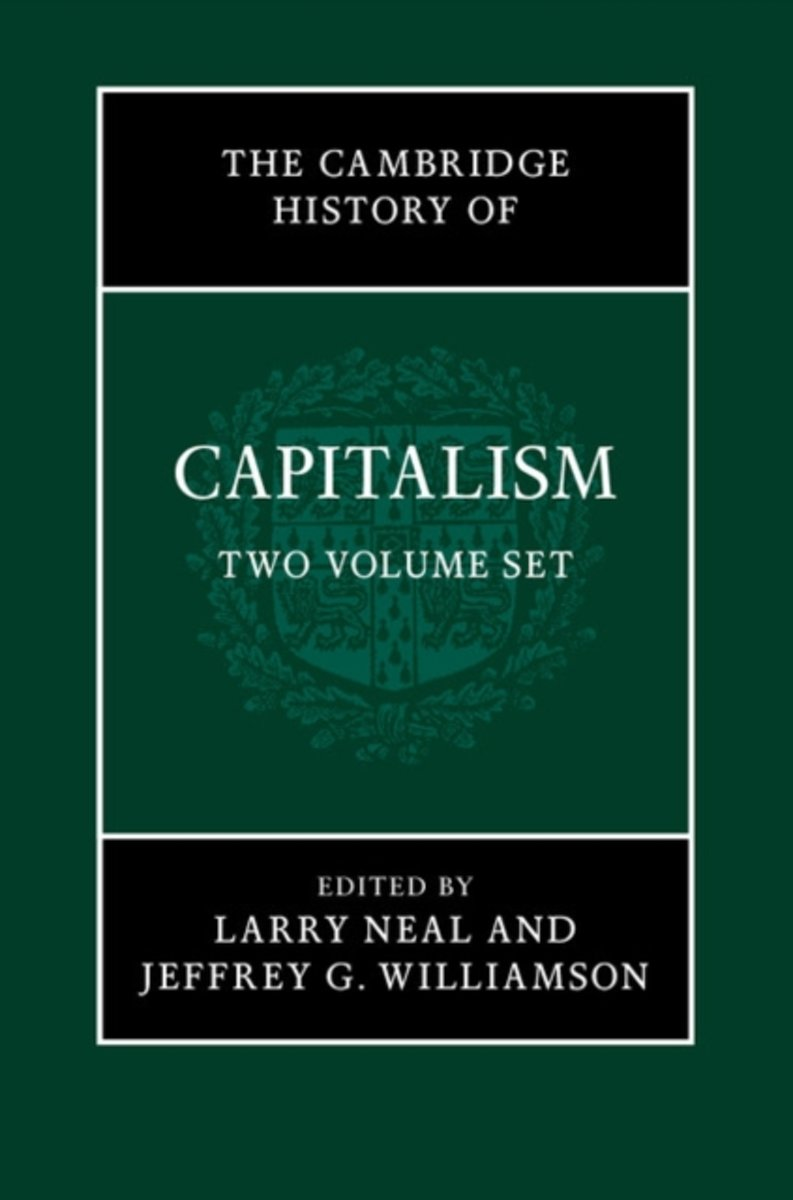 The Cambridge History of Capitalism 2 Volume Set