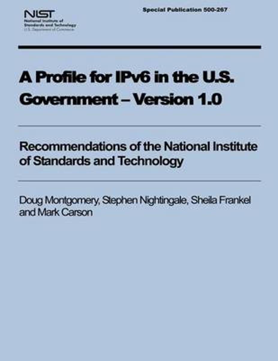 A Profile for Ipv6 in the U.S. Government - Version 1.0