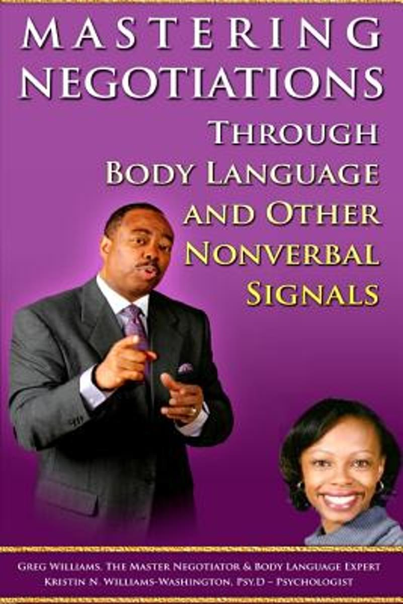 Mastering Negotiations Through Body Language & Other Nonverbal Signals