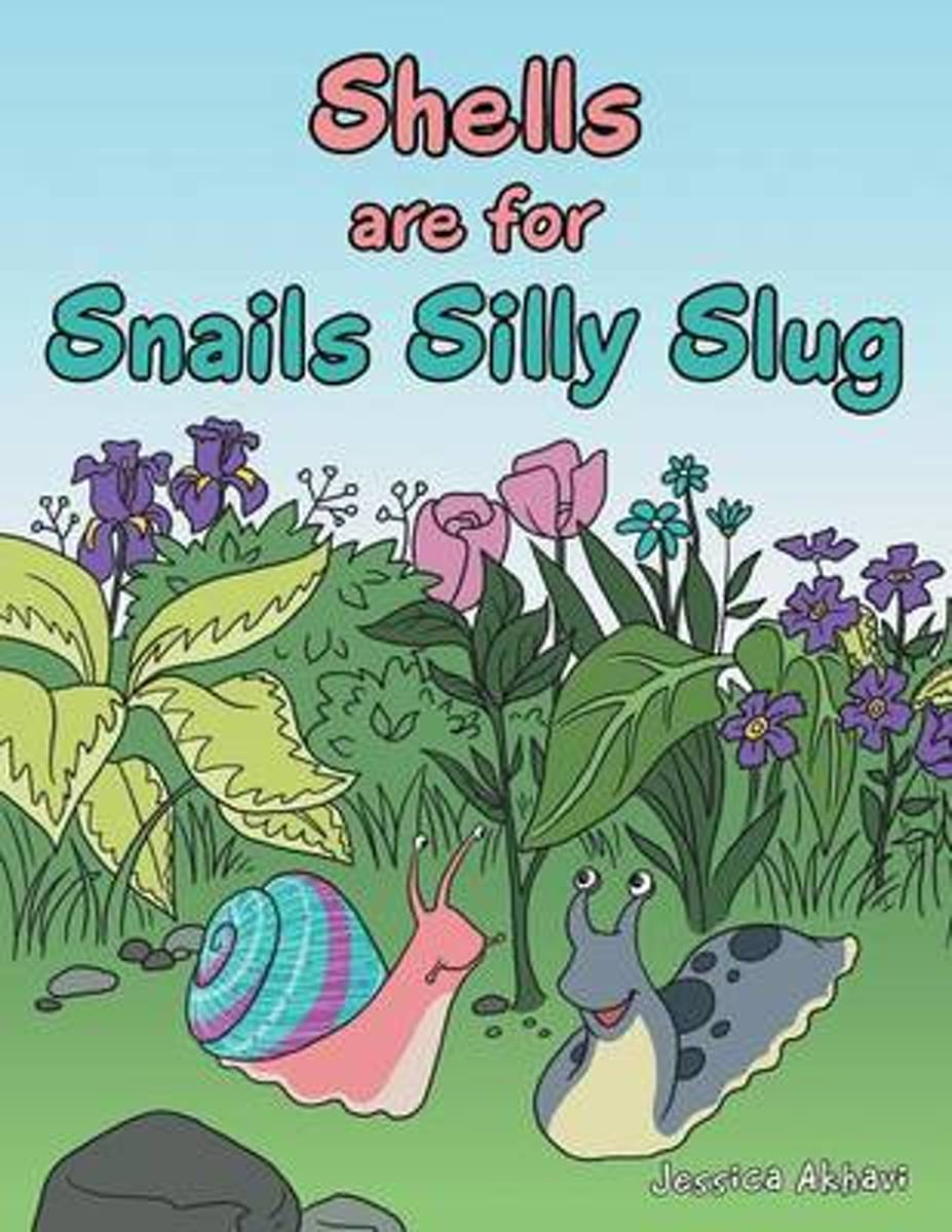 Shells are for Snails Silly Slug