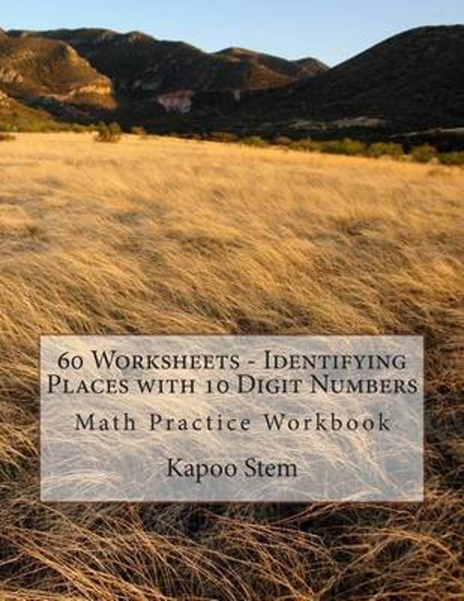 60 Worksheets - Identifying Places with 10 Digit Numbers