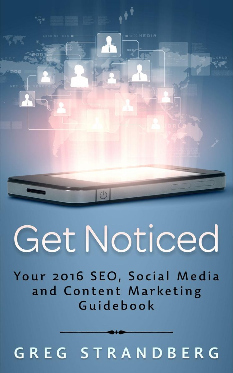 Get Noticed: Your 2016 SEO, Social Media and Content Marketing Guidebook