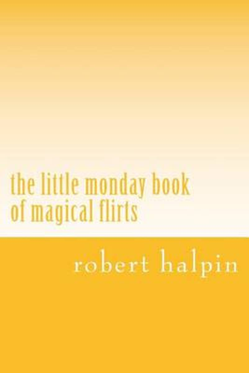 The Little Monday Book of Magical Flirts