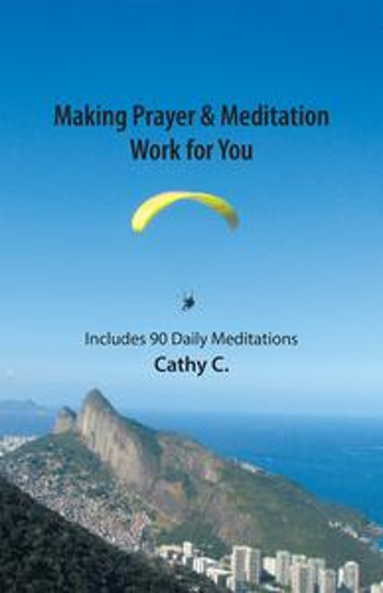 Making Prayer & Meditation Work for You