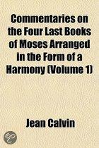 Commentaries on the Four Last Books of Moses Arranged in the Form of a Harmony (Volume 1)