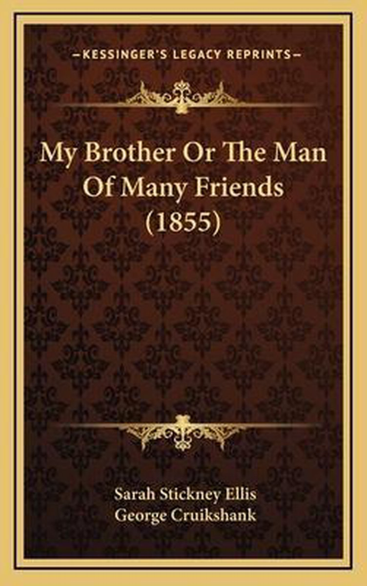 My Brother or the Man of Many Friends (1855)