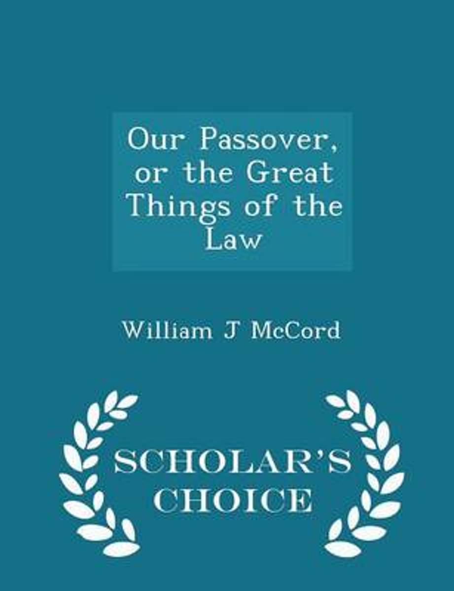 Our Passover, or the Great Things of the Law - Scholar's Choice Edition
