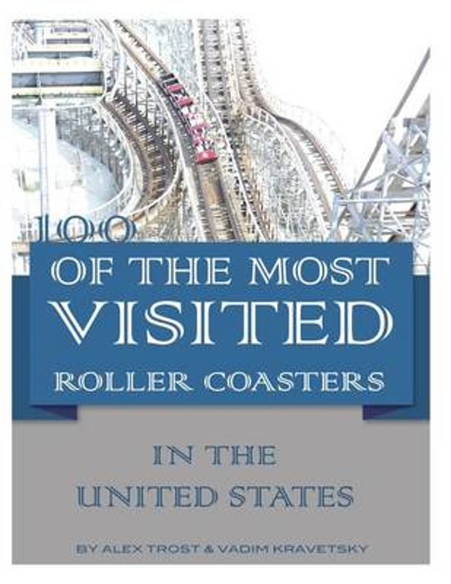 100 of the Most Visited Roller Coasters in the United States