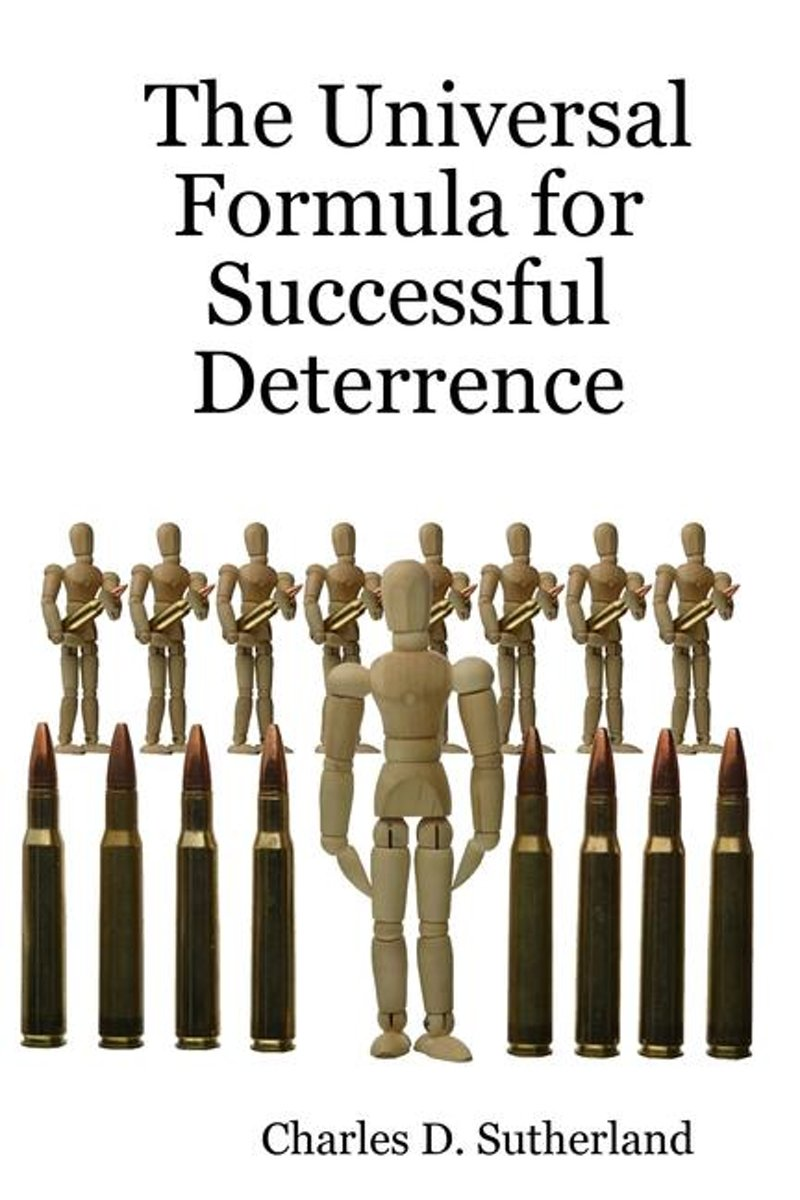 The Universal Formula for Successful Deterrence