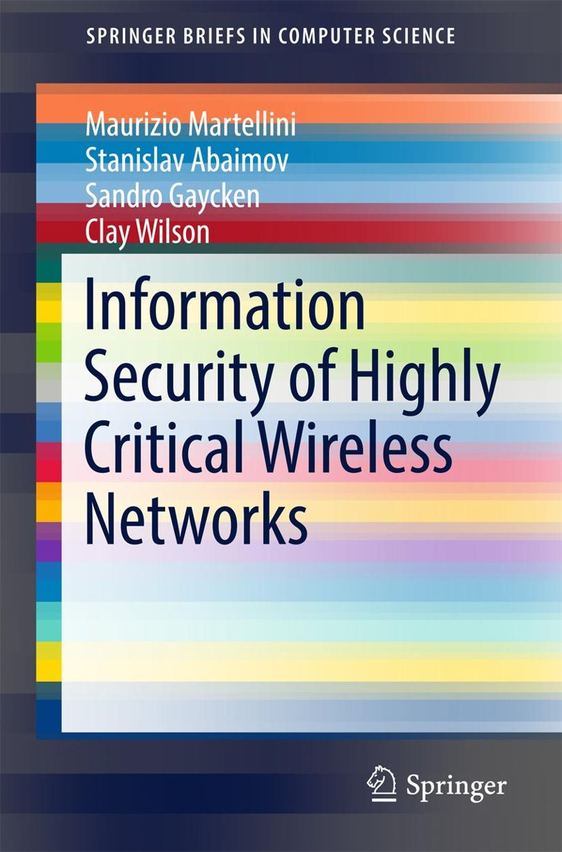 Information Security of Highly Critical Wireless Networks