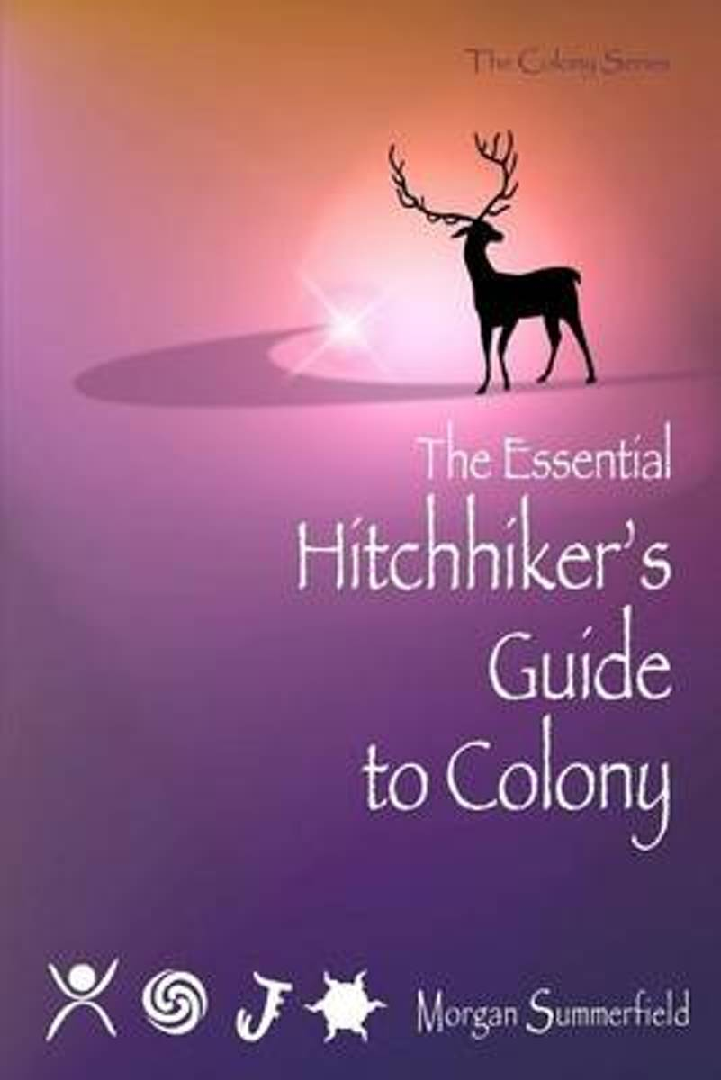 The Essential Hitchhiker's Guide to Colony