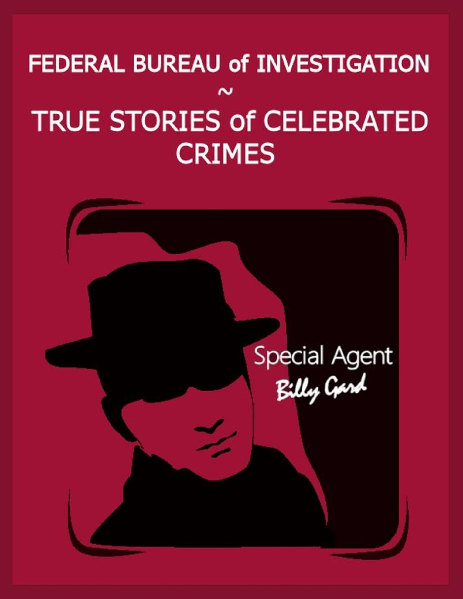 Federal Bureau of Investigation – True Stories of Celebrated Crimes