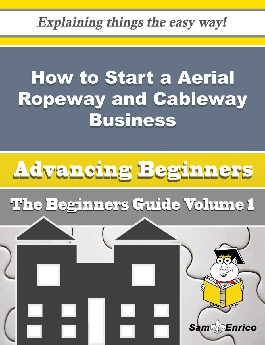 How to Start a Aerial Ropeway and Cableway Business (Beginners Guide)