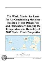 The World Market for Parts for Air Conditioning Machines Having a Motor-Driven Fan and Elements for Changing the Temperature and Humidity