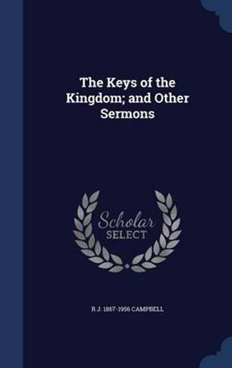 The Keys of the Kingdom; And Other Sermons