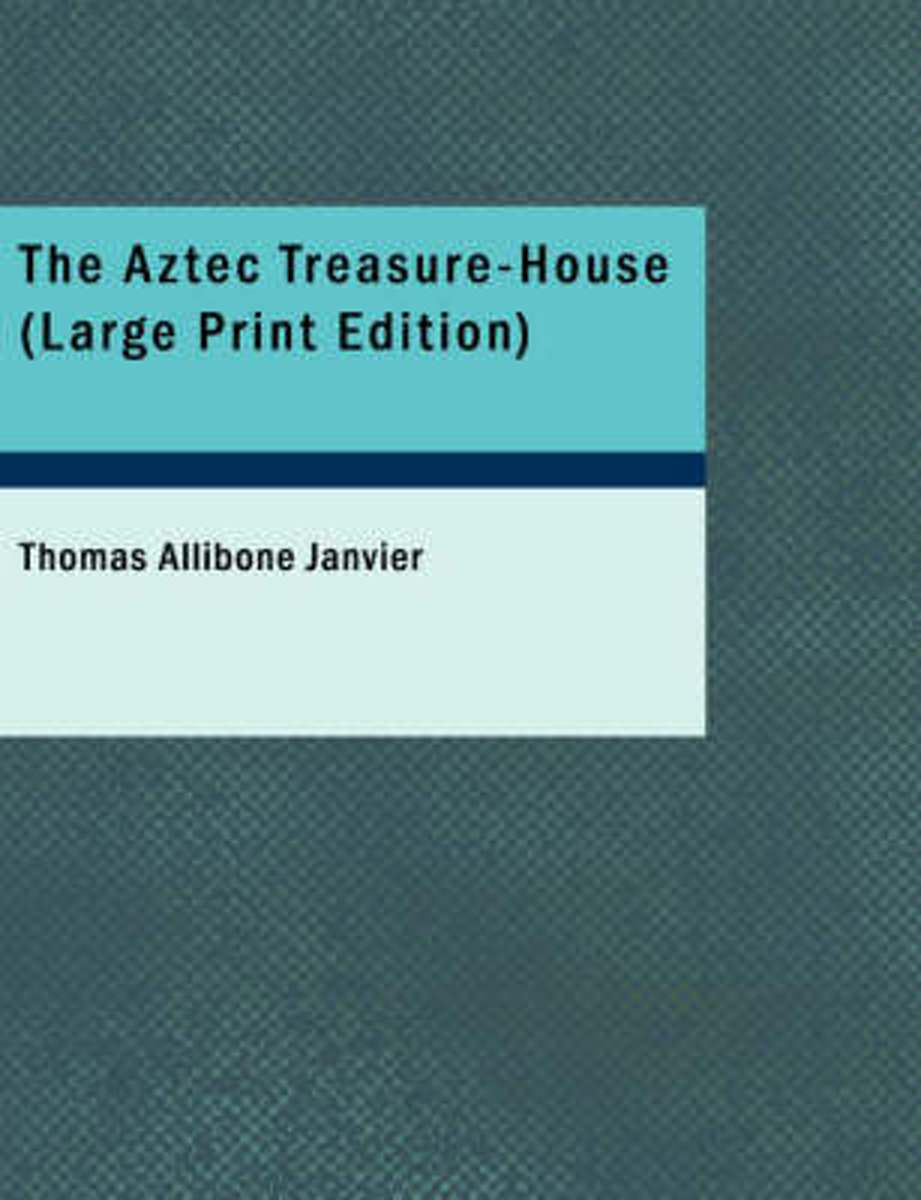 The Aztec Treasure-House