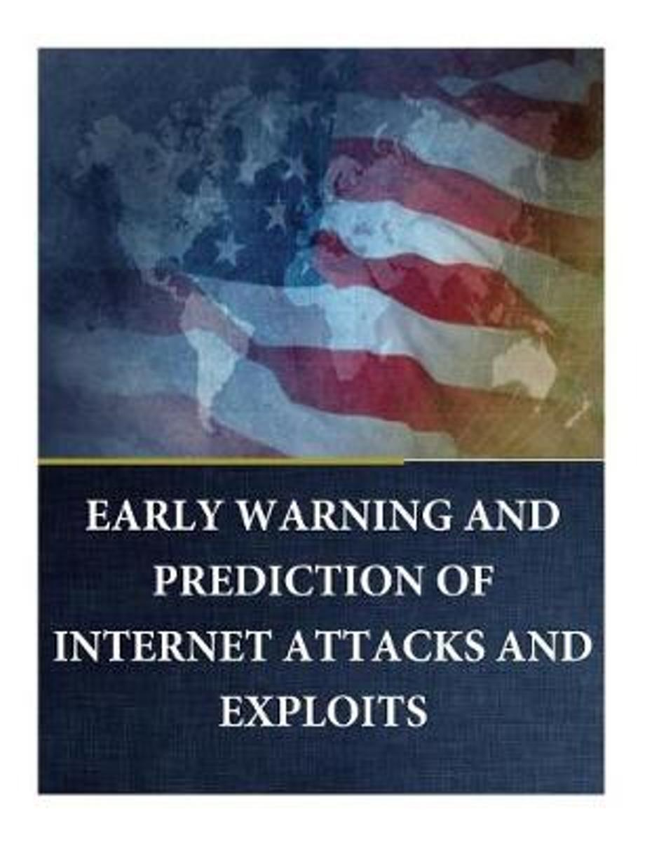 Early Warning and Prediction of Internet Attacks and Exploits