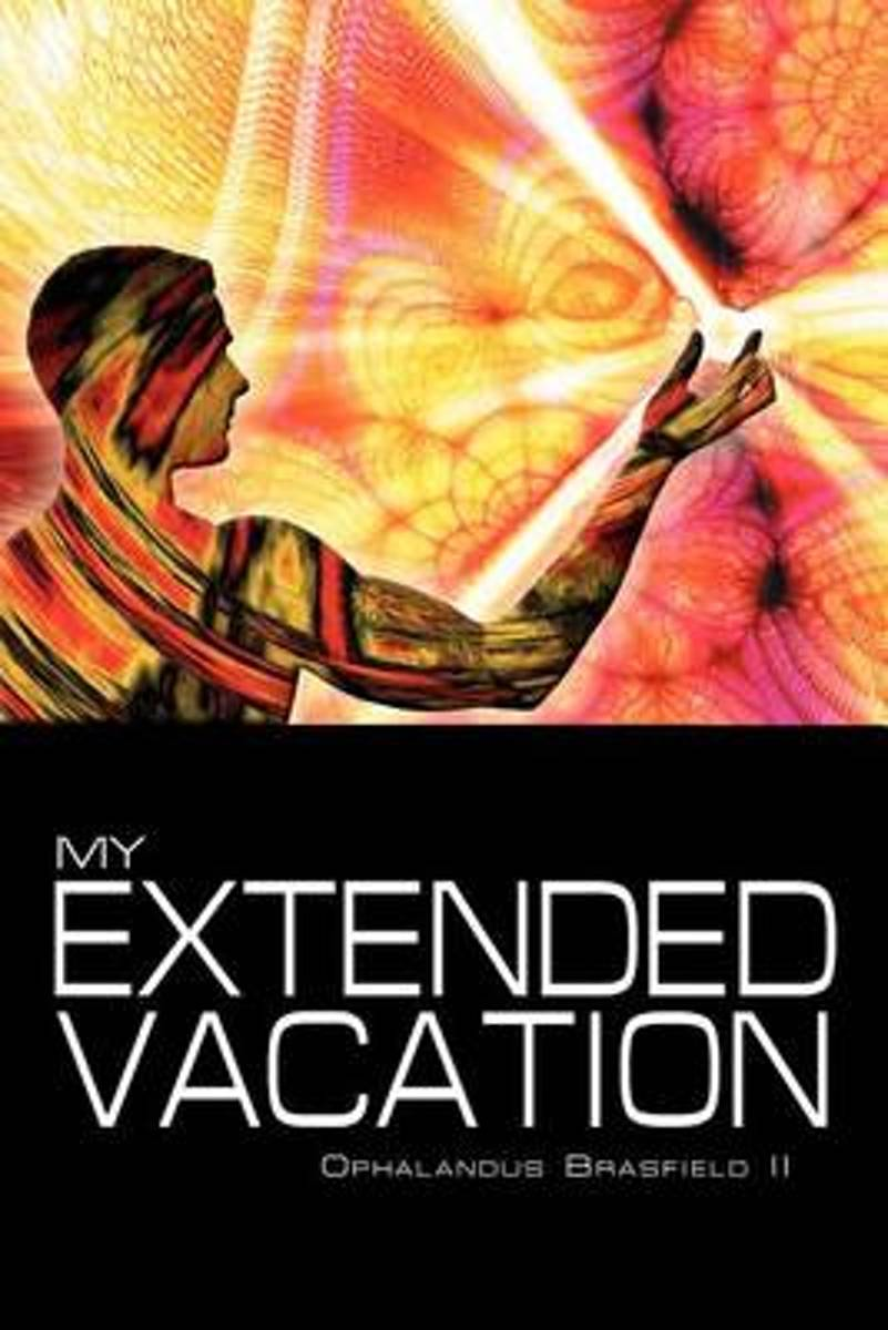 My Extended Vacation
