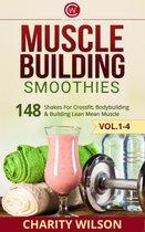 Muscle Building Smoothies Box Set Vol. 1-4: Shakes For Crossfit, Bodybuilding & Building Lean Mean Muscle