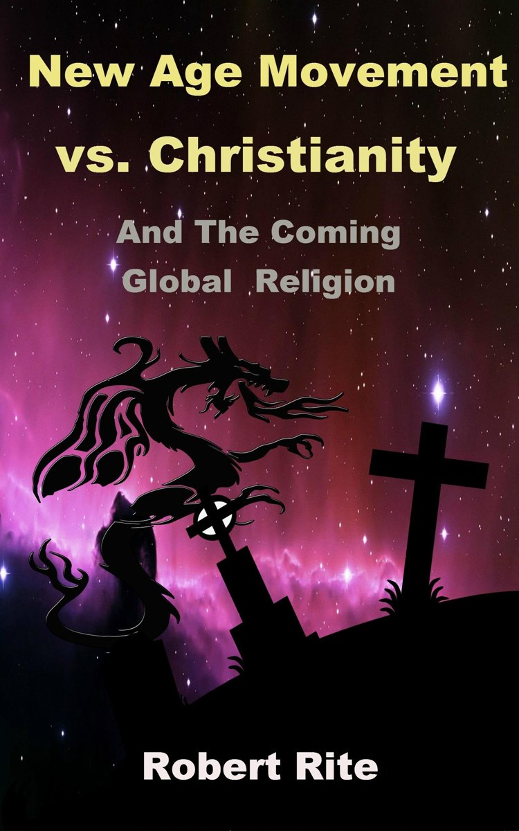 The New Age Movement vs. Christianity and The Coming Global Religion