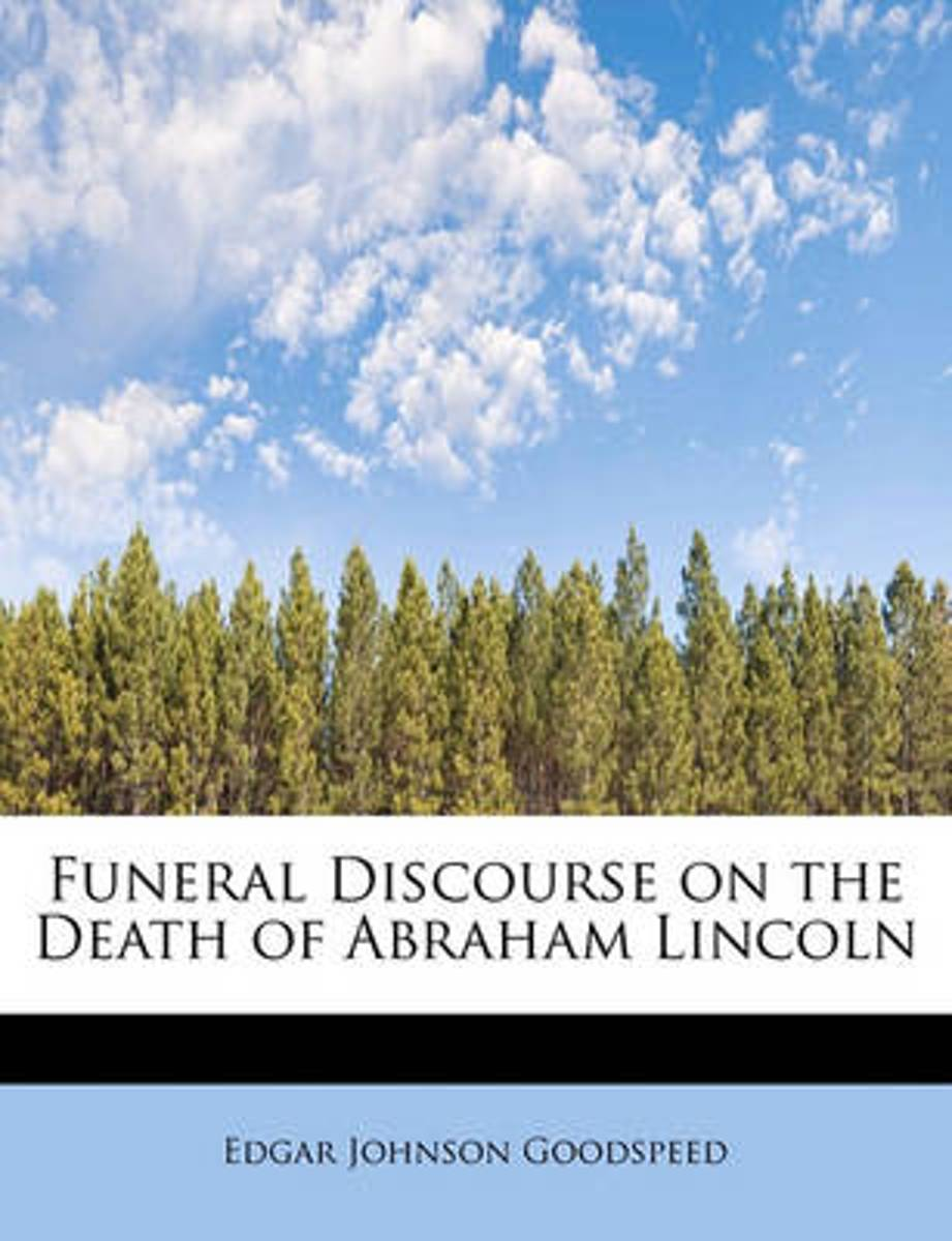 Funeral Discourse on the Death of Abraham Lincoln