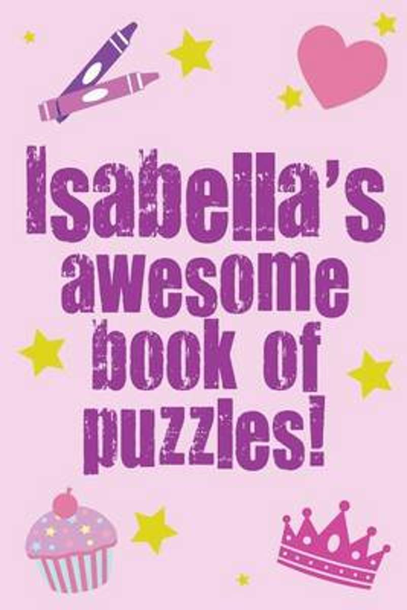 Isabella's Awesome Book of Puzzles!