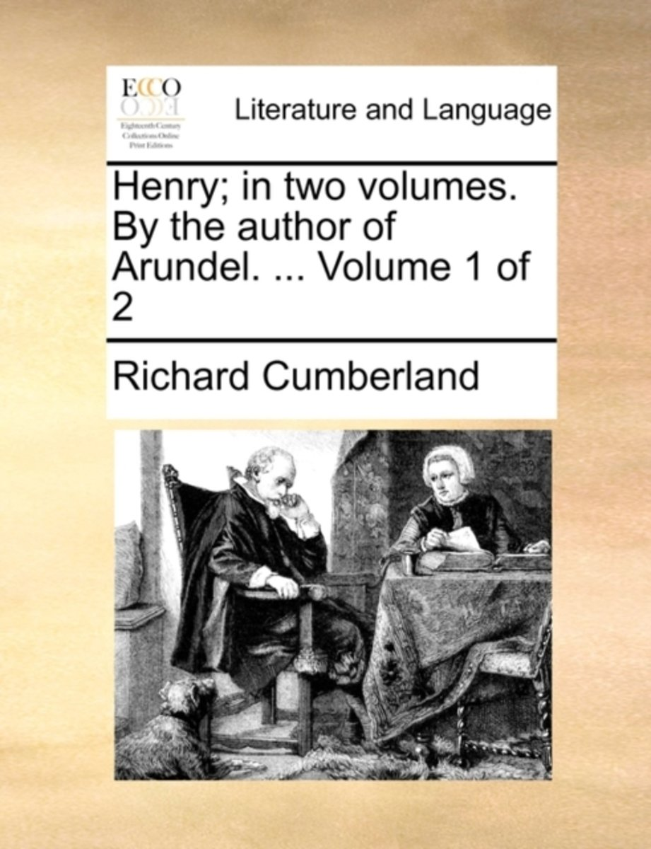 Henry; In Two Volumes. by the Author of Arundel. ... Volume 1 of 2