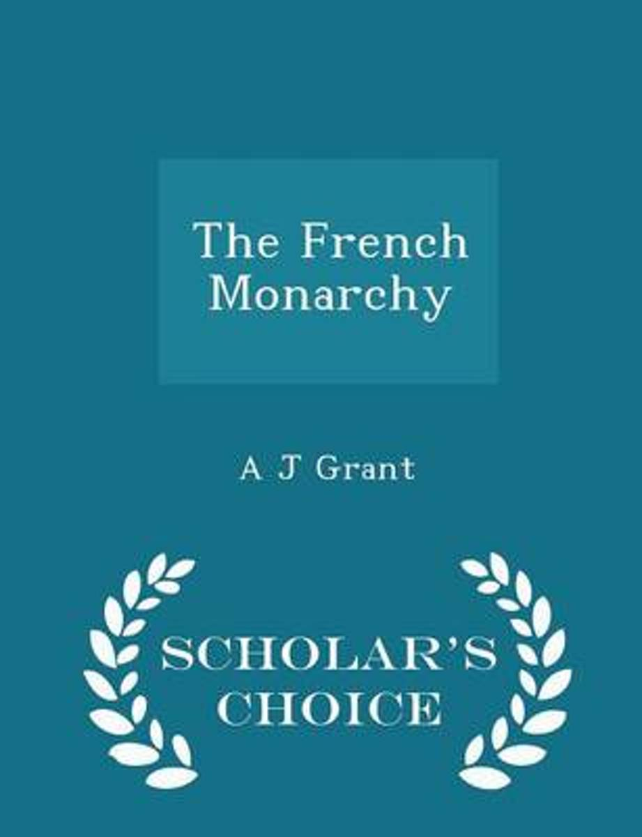 The French Monarchy - Scholar's Choice Edition