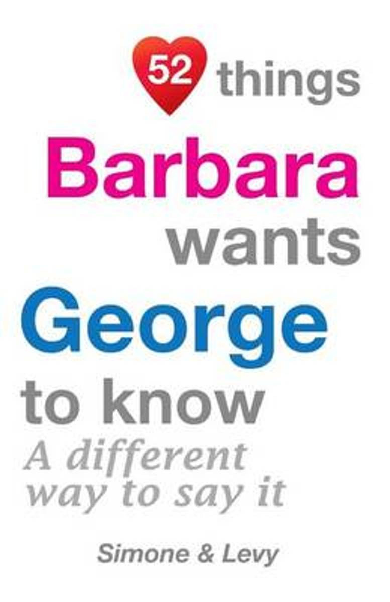 52 Things Barbara Wants George to Know