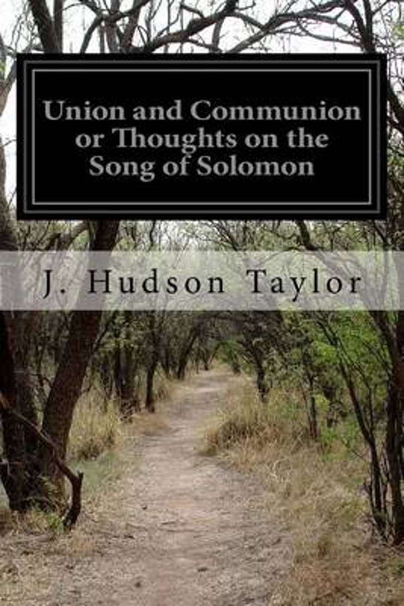 Union and Communion; Or, Thoughts on the Song of Solomon