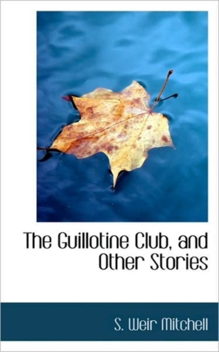 The Guillotine Club, and Other Stories