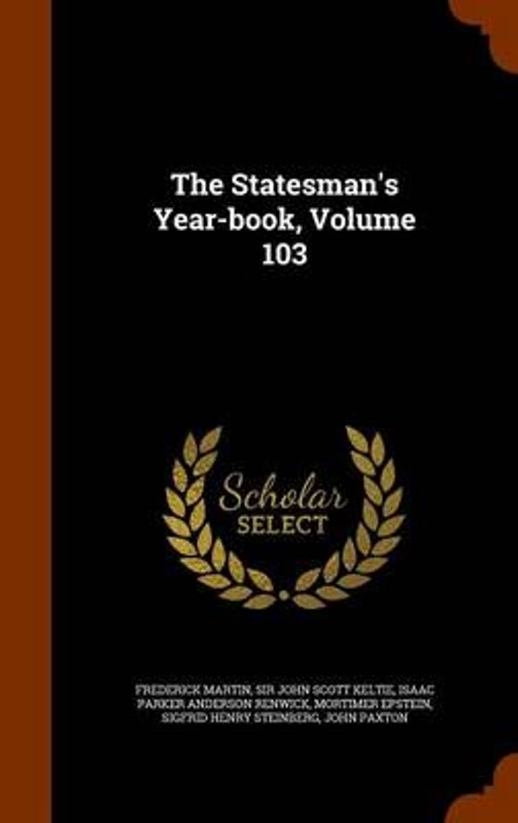The Statesman's Year-Book, Volume 103