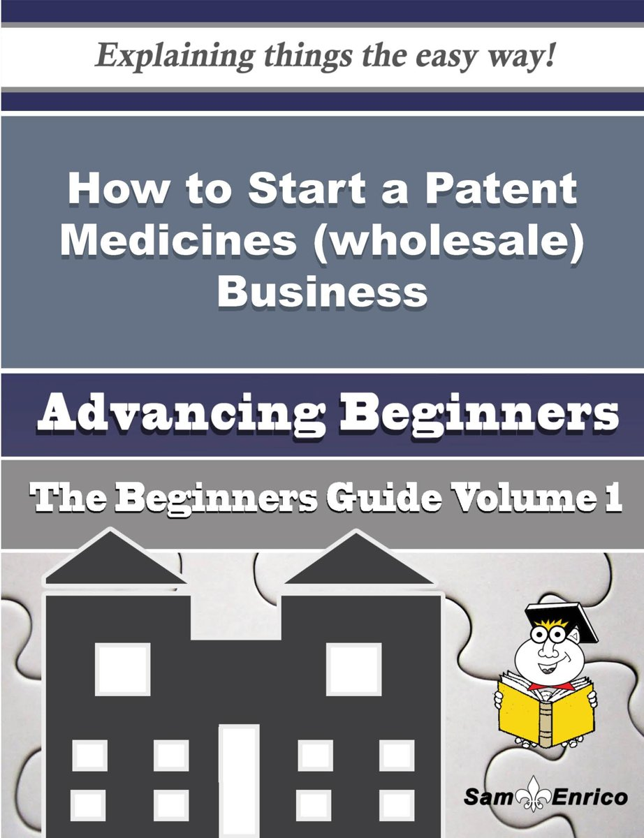 How to Start a Patent Medicines (wholesale) Business (Beginners Guide)
