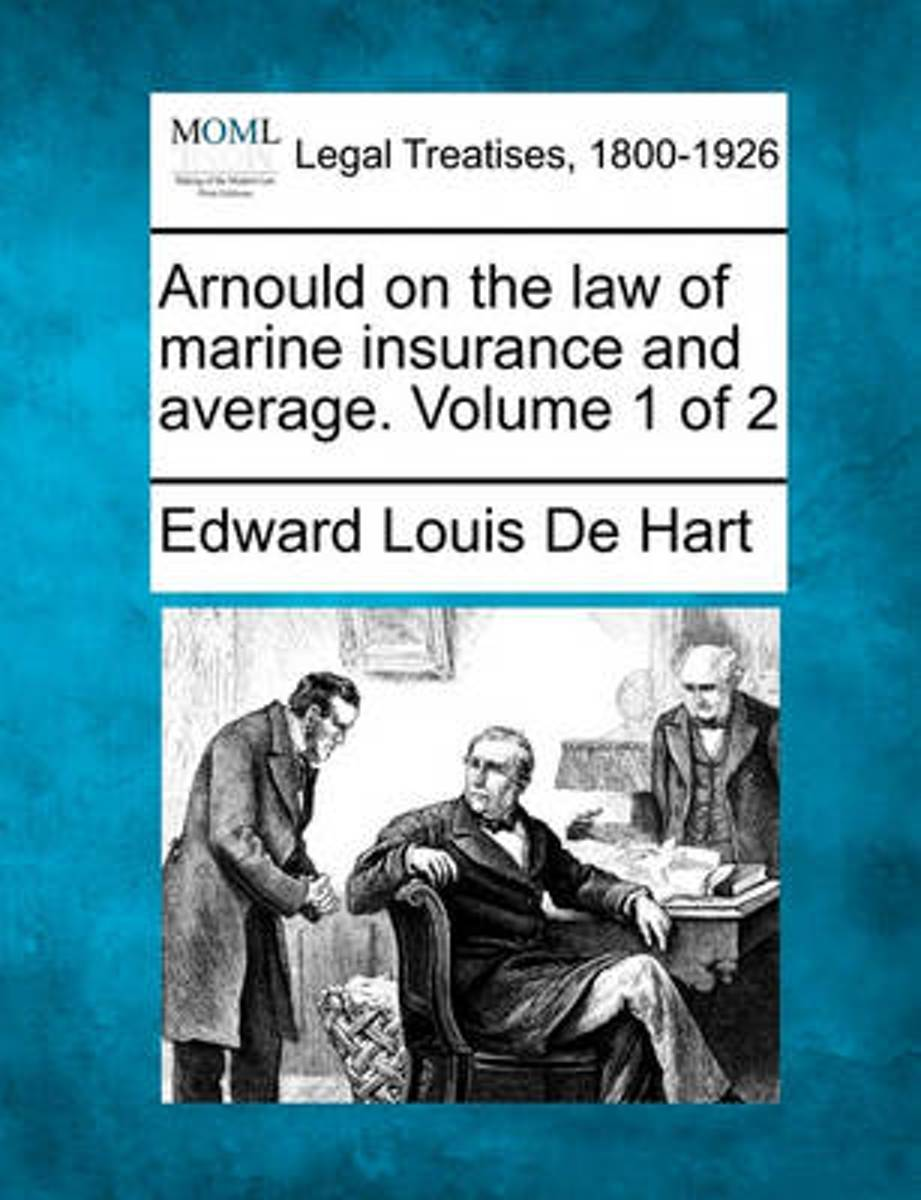 Arnould on the Law of Marine Insurance and Average. Volume 1 of 2