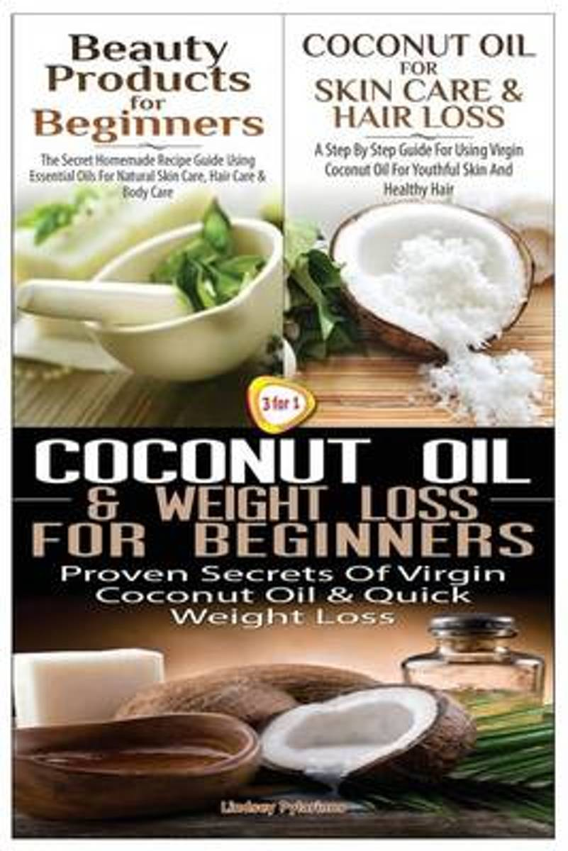 Beauty Products for Beginners & Coconut Oil for Skin Care & Hair Loss & Coconut Oil & Weight Loss for Beginners