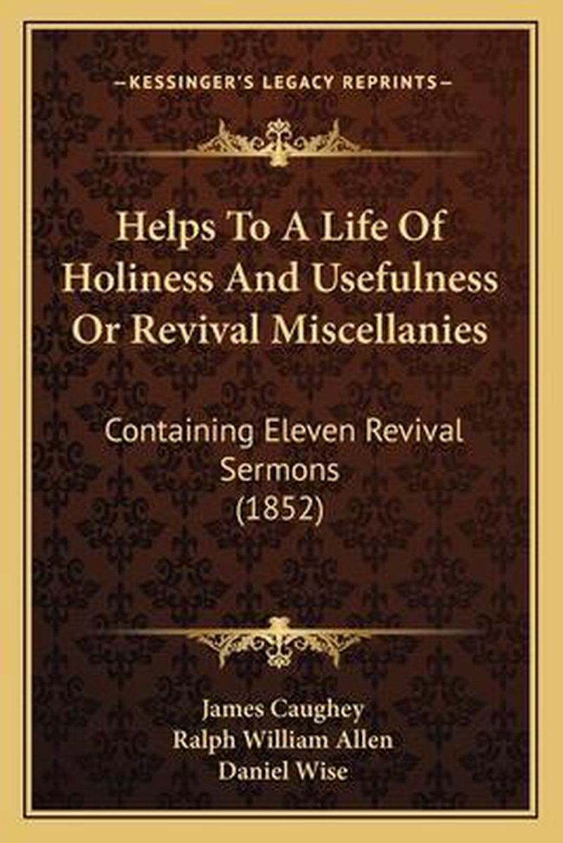Helps to a Life of Holiness and Usefulness or Revival Miscellanies