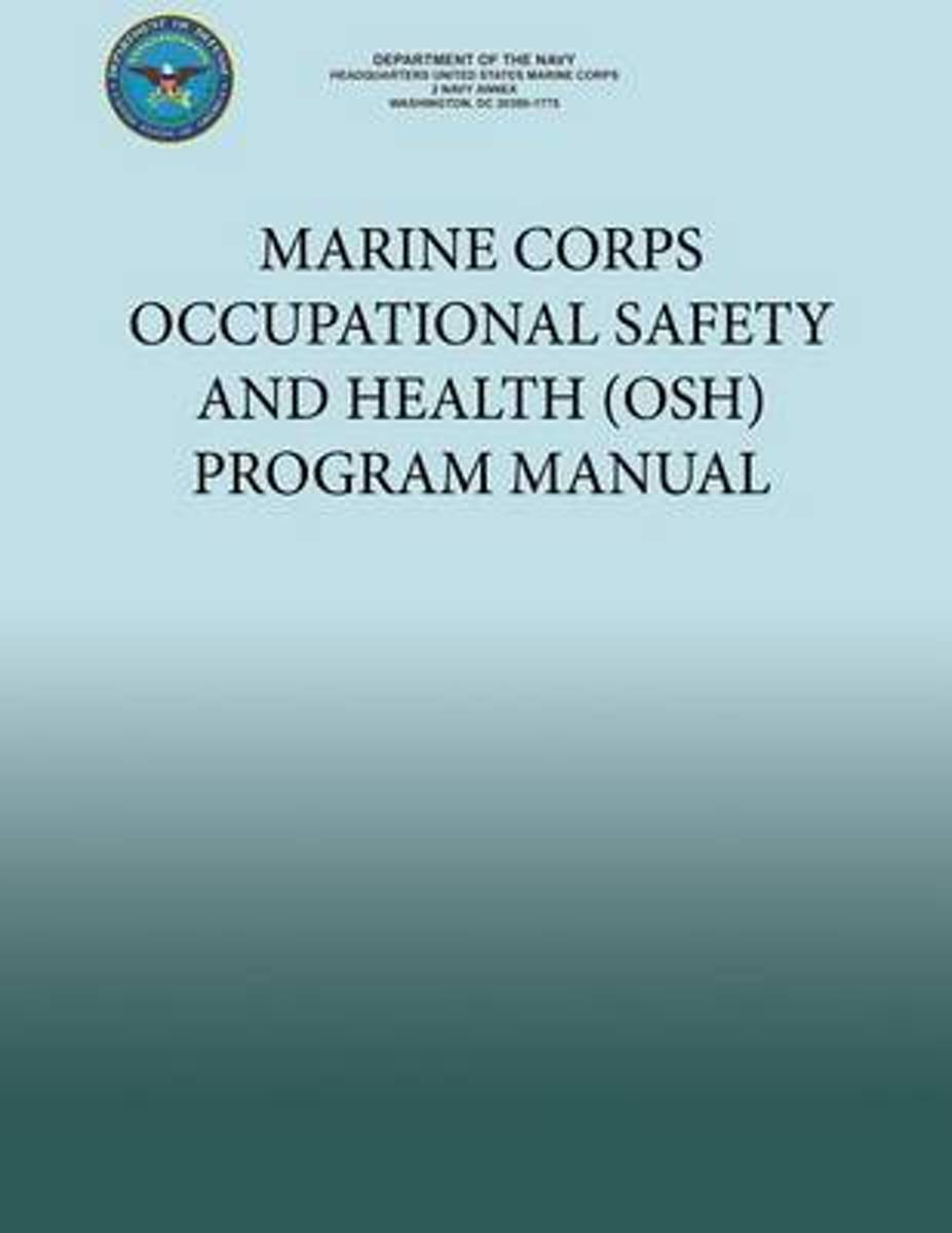 Marine Corps Occupational Safety and Health (Osh) Program Manual