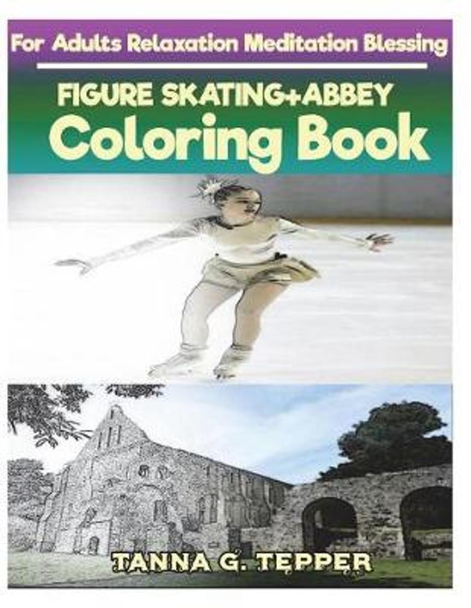 Figure Skating+abbey Coloring Book for Adults Relaxation Meditation Blessing