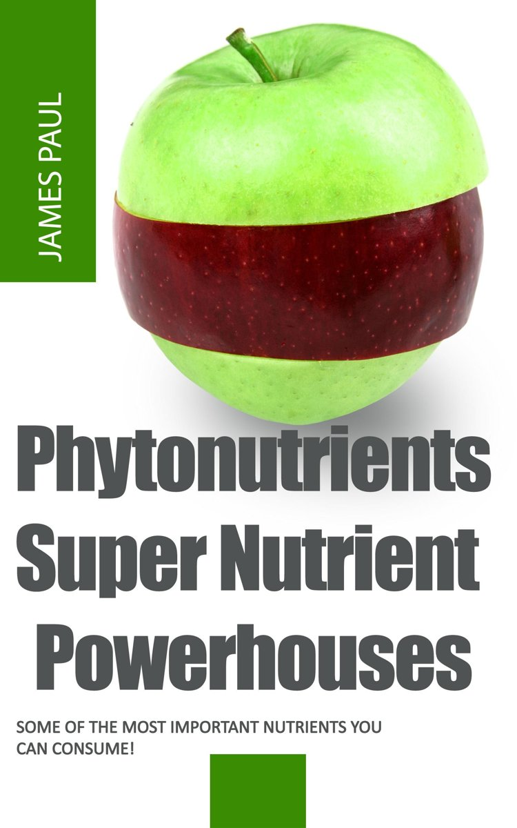 Phytonutrients: Super Nutrient Powerhouses
