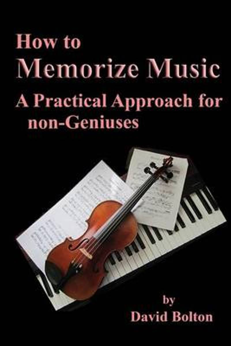 How to Memorize Music - A Practical Approach for Non-Geniuses