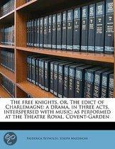 The Free Knights, Or, the Edict of Charlemagne
