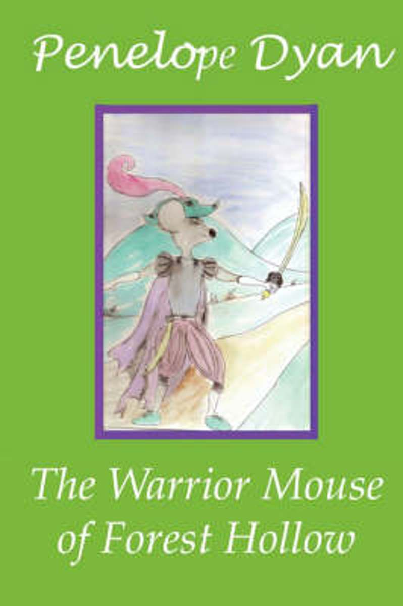 The Warrior Mouse Of Forest Hollow