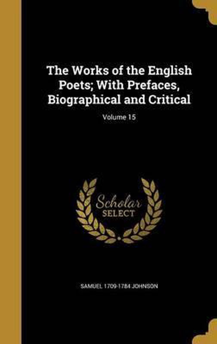 The Works of the English Poets; With Prefaces, Biographical and Critical; Volume 15