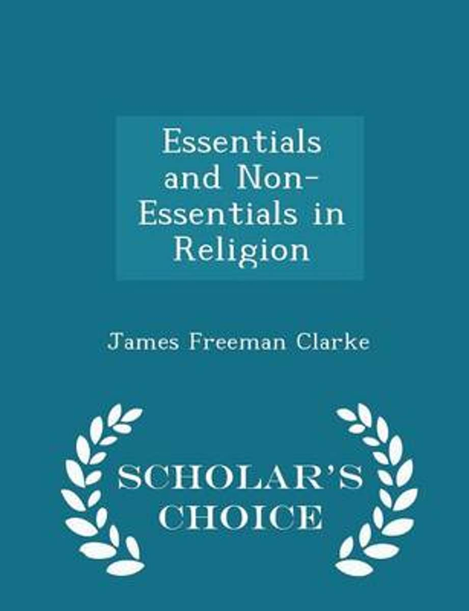 Essentials and Non-Essentials in Religion - Scholar's Choice Edition