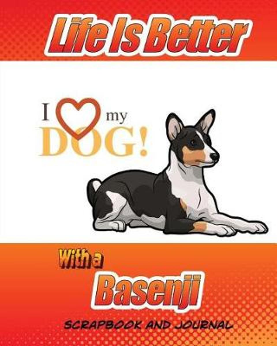Life Is Better with an Basenji Scrapbook and Journal
